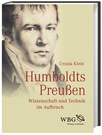 Humboldts Preußen. Wissenschaft und Technik im Aufbruch (Wissenschaftliche Buchgesellschaft 2015)