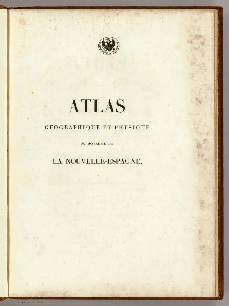 Half Title: Atlas Geographique Et Physique Du Royaume De La Nouvelle-Espagne.